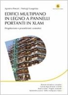edifici-multipiano-in-legno-a-pannelli-portanti-x-lam-progettazione-e-procedimenti-costruttivi